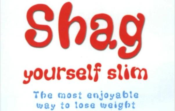 Shag yourself slim